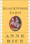 Blackwood Farm (The Vampire Chronicles #9) - Anne Rice