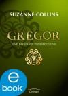 Gregor und die graue Prophezeiung  - Sylke Hachmeister, Suzanne  Collins
