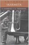 La bambina e il trombone - Antonio Skármeta