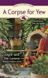 A Corpse for Yew (A Peggy Lee Garden Mystery) - Joyce and Jim Lavene