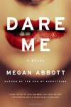 Dare Me - Megan Abbott