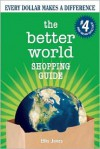 The Better World Shopping Guide: Every Dollar Makes a Difference - Ellis Jones