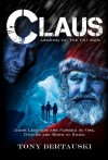 Claus: Legend of the Fat Man - Tony Bertauski