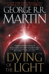 Dying of the Light [Paperback] [2004] (Author) George R.R. Martin -