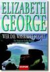 Wer die Wahrheit sucht (Inspector Lynley, #12) - Elizabeth  George