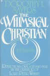 The Whimsical Christian: 18 Essays - Dorothy L. Sayers