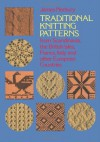 Traditional Knitting Patterns: from Scandinavia, the British Isles, France, Italy and Other European Countries - James Norbury