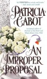 An Improper Proposal - Patricia Cabot