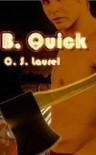 B. Quick (Quick Mysteries, #1) - C.S. Laurel