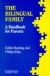The Bilingual Family - Edith Harding, Philip Riley