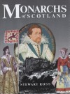 Monarchs of Scotland - Stewart Ross