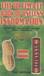 The Ultimate Book of Useless Information - Noel Botham