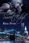 The Sweet Edge - Risa Peris