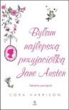 Byłam najlepszą przyjaciółką Jane Austen. Sekretny pamiętnik - Cora Harrison