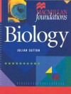 Biology (Macmillan Foundations) - Julian Sutton