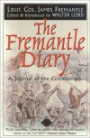 The Fremantle Diary: A Journal of the Confederacy - James Fremantle, Arthur James Lyon Fremantle, Walter Lord