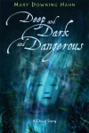 Deep And Dark And Dangerous - Mary Downing Hahn