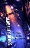 Slab City Blues: A Hymn To Gods Long Dead - Anthony  Ryan