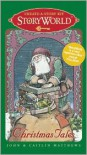 StoryWorld: Christmas Tales: Create-A-Story Kit - John and Caitlin Matthews,  Various (Illustrator)