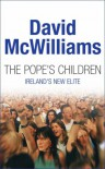 The Pope's Children: Ireland's New Elite - David McWilliams