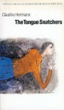 The Tongue Snatchers (European Women Writers) - Claudine Herrmann