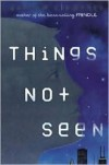 Things Not Seen by Andrew Clements - Brian Selznick (Illustrator),  Salvatore Murdocca (Illustrator) by Andrew Clements