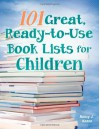101 Great, Ready-To-Use Book Lists for Children - Nancy J. Keane