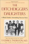 The Ditchdigger's Daughters: A Black Family's Astonishing Success Story - Yvonne S. Thornton