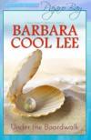 Under the Boardwalk (A Pajaro Bay Romance) - Barbara Cool Lee