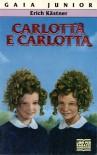 Carlotta e Carlotta - Erich Kästner, Glauco Arneri