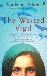 The Wasted Vigil - Nadeem Aslam