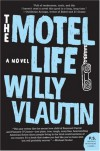 The Motel Life: A Novel (P.S.) - Willy Vlautin