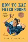 How to Eat Fried Worms - Thomas Rockwell,  Emily Arnold McCully (Illustrator)