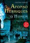 Afonso Henriques, o Homem - Cristina Torrão
