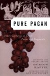 Pure Pagan: Seven Centuries of Greek Poems and Fragments (Modern Library) - Burton Raffel