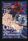 The Spy Went Dancing: My Further Adventures as an Undercover Agent - Aline Countess of Romanones