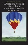 Around the World in Eighty Days and 5 Weeks in a Balloon - Jules Verne