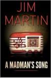 A Madman's Song - Jim    Martin