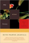 My Nine Lives: Chapters of a Possible Past - Ruth Prawer Jhabvala