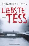 Liebste Tess - Rosamund Lupton