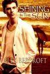Shining in the Sun - Alex Beecroft