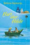 Hart aber Hilde - Bettina Haskamp
