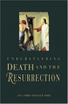 Understanding Death and the Resurrection - Jay A. Parry, Donald W. Parry