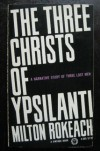 The Three Christs of Ypsilanti: A Psychological Study - Milton Rokeach