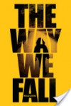 The Way We Fall  - Megan Crewe