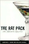 The Rat Pack: Neon Nights with the Kings of Cool - Lawrence J. Quirk, William Schoell
