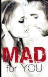 Mad for You (Mad, Bad, & Dangerous to Love) (Volume 1) - Anna Antonia