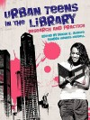 Urban Teens in the Library: Research and Practice - Denise E. Agosto, Sandra Hughes-Hassell