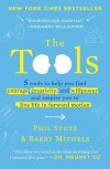 The Tools: 5 Tools to Help You Find Courage, Creativity, and Willpower--and Inspire You to Live Life in Forward Motion - Phil Stutz, Barry Michels