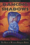 Dancing Shadows: The Roots of Western Religious Beliefs the Roots of Western Religious Beliefs - Ann Moura, Aoumiel